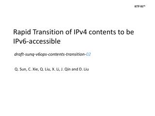Rapid Transition of IPv4 contents to be IPv6-accessible  draft-sunq-v6ops-contents-transition- 02