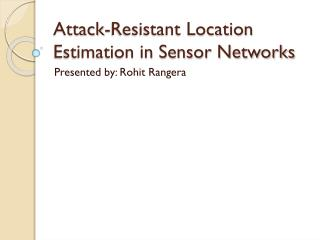 Attack-Resistant Location Estimation in Sensor Networks