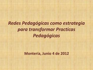 Redes Pedagógicas como estrategia para transformar Practicas Pedagógicas