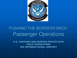 PUSHING THE BORDERS BACK: Passenger Operations
