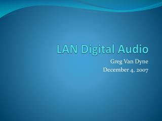LAN Digital Audio