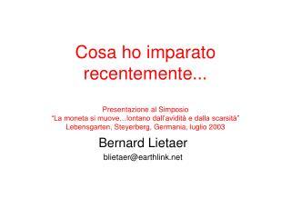 Bernard Lietaer blietaer@earthlink