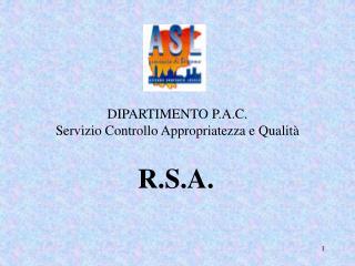 DIPARTIMENTO P.A.C. Servizio Controllo Appropriatezza e Qualit�