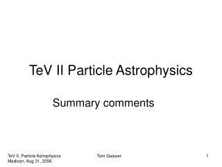 TeV II Particle Astrophysics
