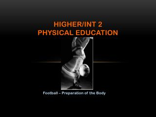Higher/ Int  2  physical education