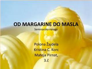 OD MARGARINE DO MASLA Seminarska naloga