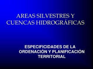 AREAS SILVESTRES Y CUENCAS HIDROGRÁFICAS
