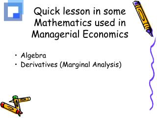 Quick lesson in some Mathematics used in Managerial Economics