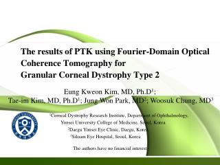 Eung Kweon Kim, MD, Ph.D 1 ;  Tae-im Kim, MD, Ph.D 1 ; Jung Won Park, MD 2 ; Woosuk Chung, MD 3