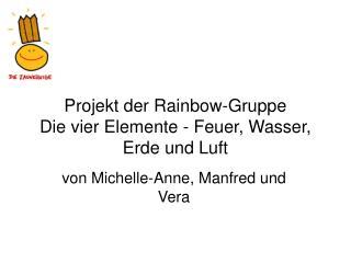 Projekt der Rainbow-Gruppe Die vier Elemente - Feuer, Wasser, Erde und Luft