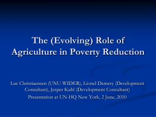 The (Evolving) Role of Agriculture in Poverty Reduction