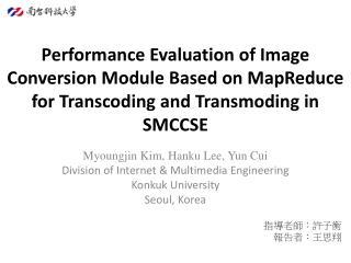 Myoungjin Kim, Hanku Lee, Yun Cui Division of Internet & Multimedia Engineering Konkuk University