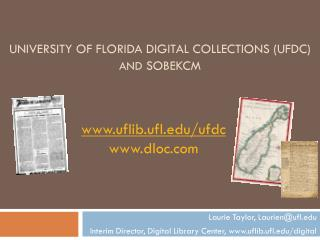 UNIVERSITY OF FLORIDA DIGITAL COLLECTIONS (UFDC)  AND SOBEKCM