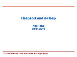 Heapsort and d-Heap Neil Tang 02/11/2010