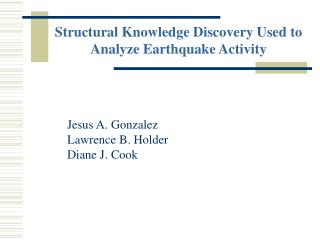 Structural Knowledge Discovery Used to Analyze Earthquake Activity