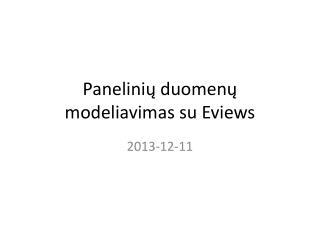 Panelinių  duomenų modeliavimas su  Eviews