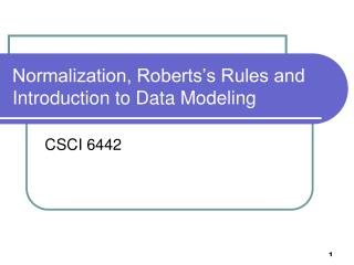 Normalization, Roberts's Rules and Introduction to Data Modeling