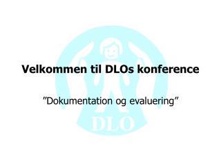 Velkommen til DLOs konference