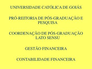 UNIVERSIDADE CAT�LICA DE GOI�S PR�-REITORIA DE P�S-GRADUA��O E PESQUISA