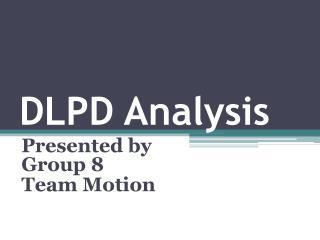 DLPD Analysis