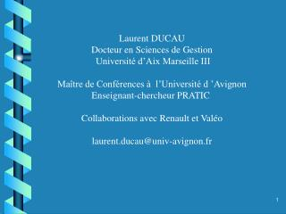 Laurent DUCAU Docteur en Sciences de Gestion  Université d'Aix Marseille III
