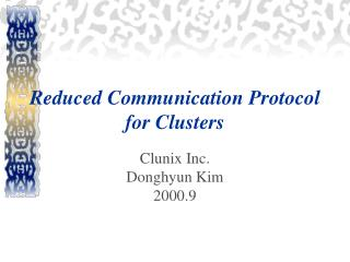 Reduced Communication Protocol for Clusters