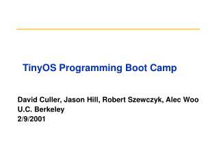 TinyOS Programming Boot Camp