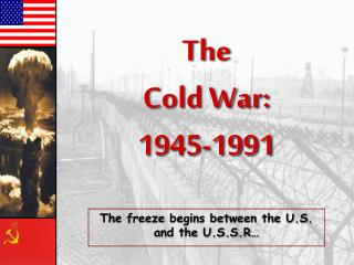 The  Cold War: 1945-1991