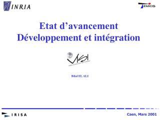 Etat d'avancement Développement et intégration