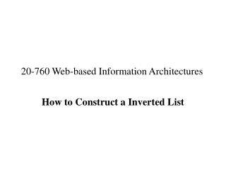 20-760 Web-based Information Architectures