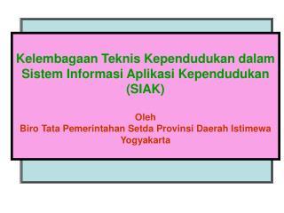 Kelembagaan Teknis Kependudukan dalam Sistem Informasi Aplikasi Kependudukan (SIAK) Oleh