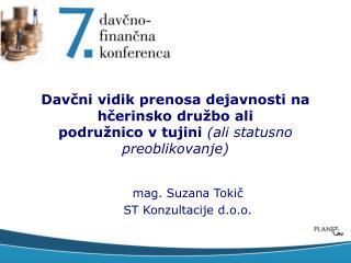 mag. Suzana Tokič ST Konzultacije d.o.o.