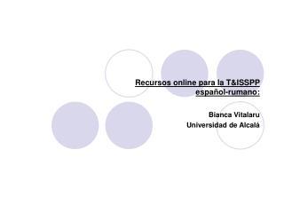 Recursos online para la T&ISSPP  español-rumano: