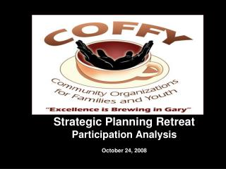 Strategic Planning Retreat Participation Analysis October 24, 2008