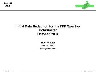 Initial Data Reduction for the FPP Spectro-Polarimeter October, 2004