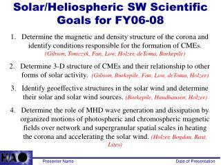 Solar/Heliospheric SW Scientific Goals for FY06-08