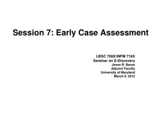 Session 7: Early Case Assessment