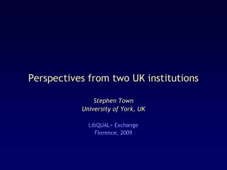 Perspectives from two UK institutions