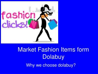 Market fashion items form dolabuy