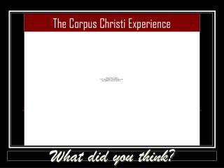 The Corpus Christi Experience