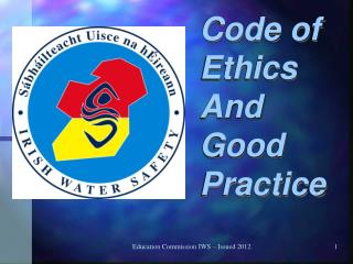 Code of Ethics A nd  Good Practice