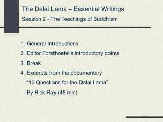 The Dalai Lama – Essential Writings Session 2 - The Teachings of Buddhism