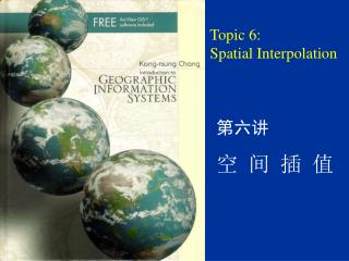 Topic 6:  Spatial Interpolation
