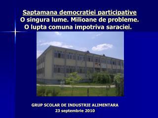 GRUP SCOLAR DE INDUSTRIE ALIMENTARA 23 septembrie 2010