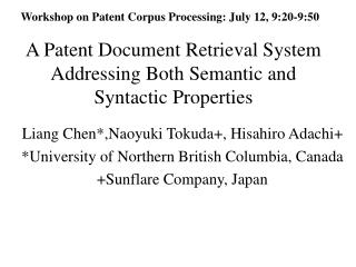 A Patent Document Retrieval System Addressing Both Semantic and Syntactic Properties