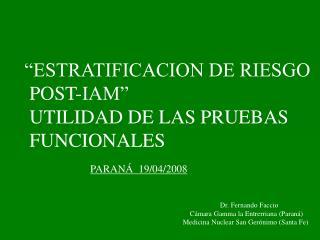 ESTRATIFICACION DE RIESGO  POST-IAM   UTILIDAD DE LAS PRUEBAS  FUNCIONALES
