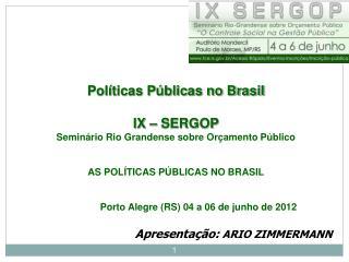 Políticas Públicas no Brasil IX – SERGOP  Seminário Rio Grandense sobre Orçamento Público