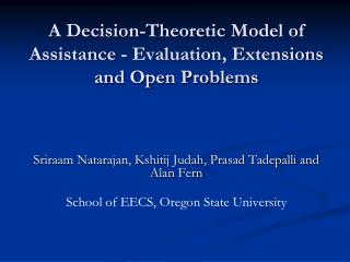 A Decision-Theoretic Model of Assistance - Evaluation, Extensions and Open Problems