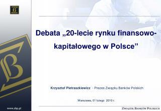 """Debata """"20-lecie rynku finansowo-kapitałowego w Polsce"""""""