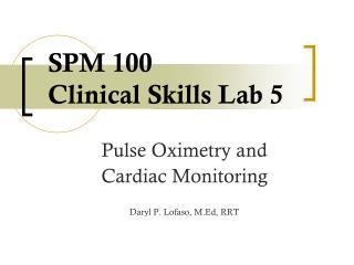 SPM 100  Clinical Skills Lab 5
